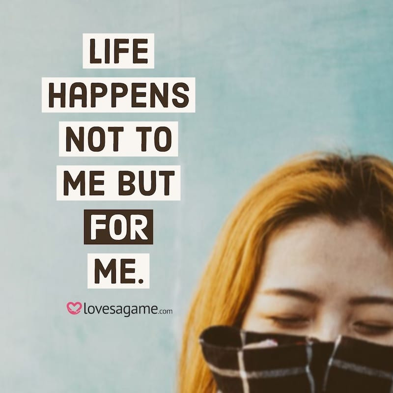 Breakup Quote: Life happens for you