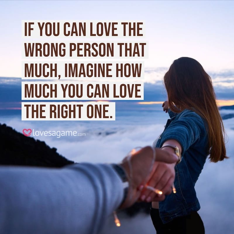 Breakup Quote: love the right one