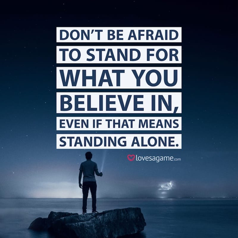 Breakup Quote: Don't be afraid to stand for what you believe in