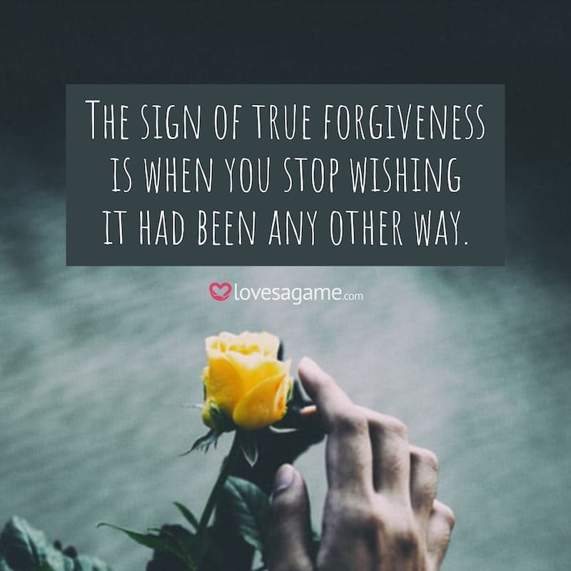 Breakup Quote: The sign of true forgiveness