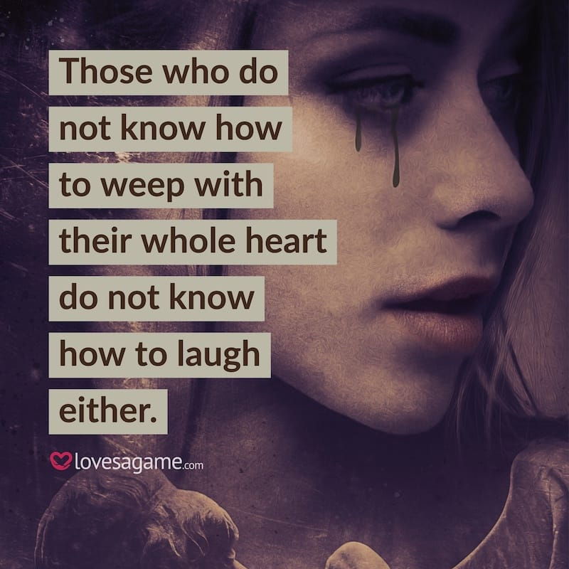 Breakup Quote: Those who do not know how to weep