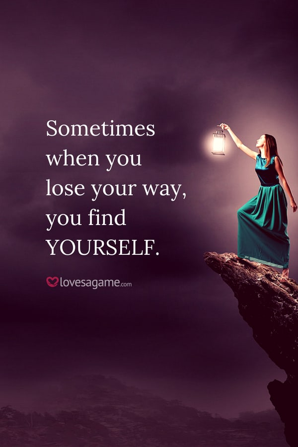 When You Lose Your Way You Find Yourself