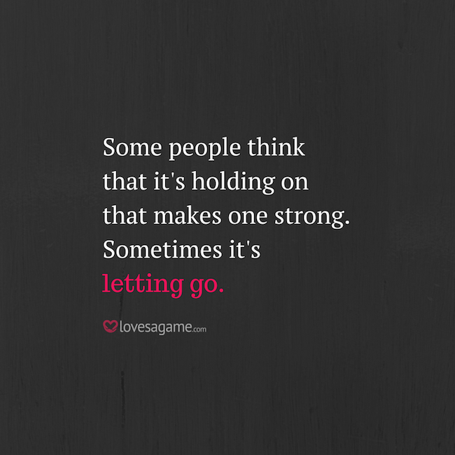 Letting go makes one strong