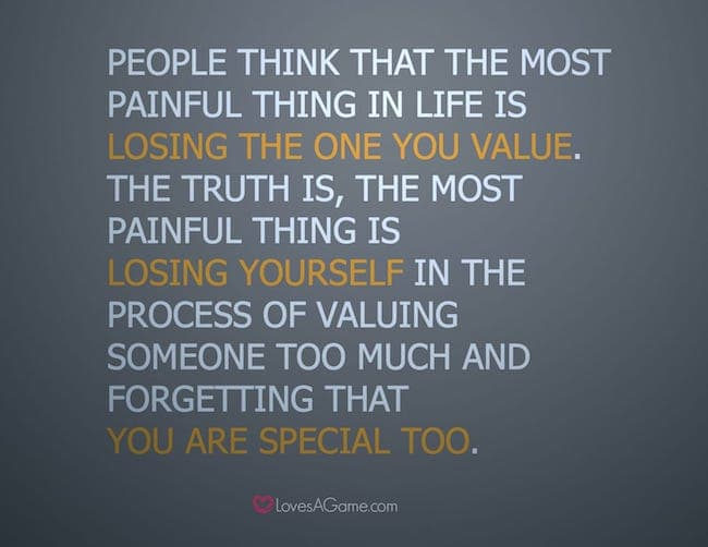 The most painful thing is losing yourself